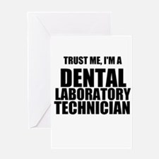 Trust Me, Im A Dental Laboratory Technician Greeti