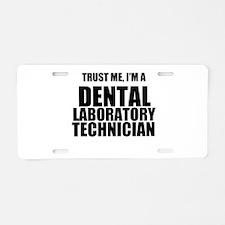 Trust Me, Im A Dental Laboratory Technician Alumin