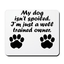 Well Trained Dog Owner Mousepad