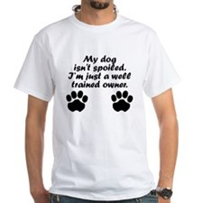 Well Trained Dog Owner T-Shirt