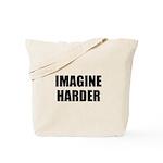 Imagine Harder Tote Bag