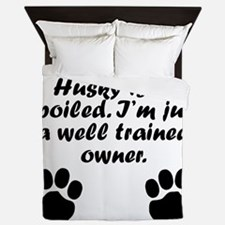 Well Trained Siberian Husky Owner Queen Duvet