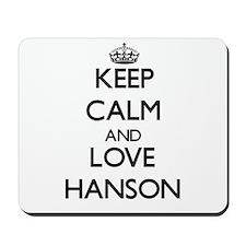 Keep calm and love Hanson Mousepad