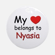 My heart belongs to nyasia Ornament (Round)