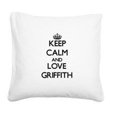 Keep calm and love Griffith Square Canvas Pillow