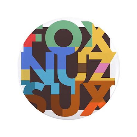 """Fox_Nuz_Sux_3 3.5"""" Button"""