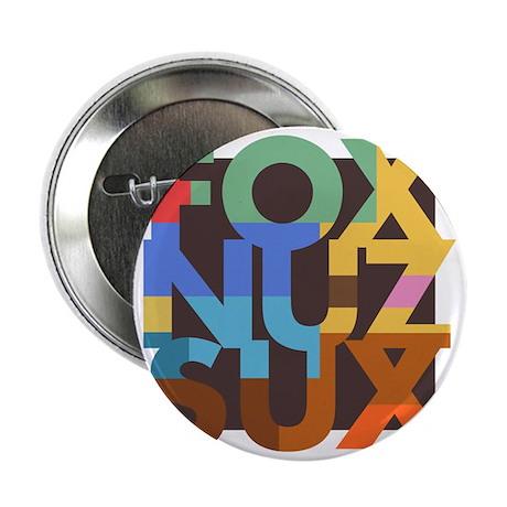 """Fox_Nuz_Sux_3 2.25"""" Button"""