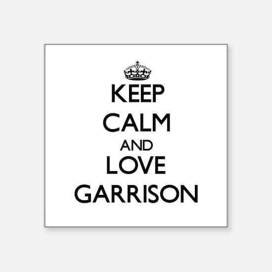 Keep calm and love Garrison Sticker