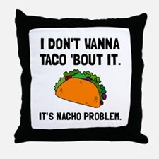 Taco Nacho Problem Throw Pillow