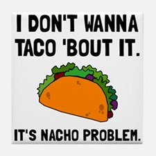 Taco Nacho Problem Tile Coaster