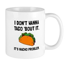 Taco Nacho Problem Mugs