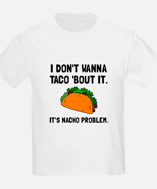 Taco Nacho Problem T-Shirt