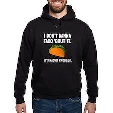 Taco Nacho Problem Hoodie