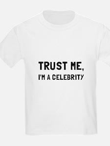 Trust Celebrity T-Shirt