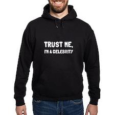 Trust Celebrity Hoodie