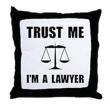 Trust Me Lawyer Throw Pillow