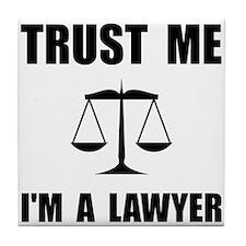 Trust Me Lawyer Tile Coaster