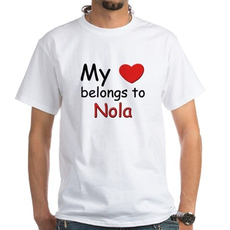 My heart belongs to nola White T-Shirt