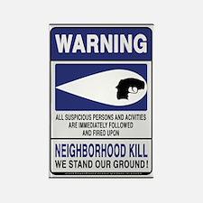 Neighborhood Kill Rectangle Magnet