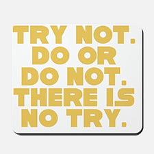 do or do not Mousepad