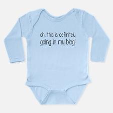 Definitely Going In My Blog Long Sleeve Infant Bod