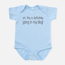 Definitely Going In My Blog Infant Bodysuit