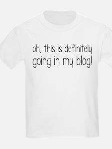 Definitely Going In My Blog T-Shirt