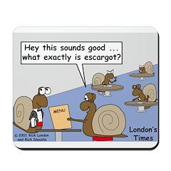 Snail Orders Escargot Mousepad
