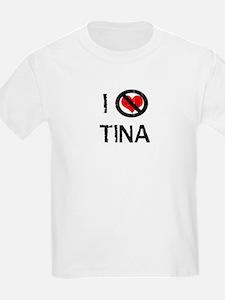 I do not love TINA Kids T-Shirt
