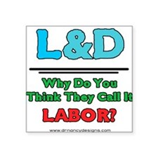 Why Do You Think They Call It Labor 3 copy.png Sti