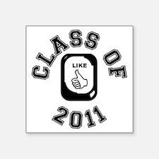 "CLASS OF 2011 LIKE CIRCLE Square Sticker 3"" x 3"""