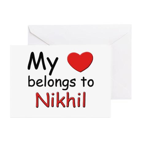 My heart belongs to nikhil Greeting Cards (Package
