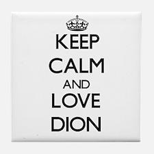 Keep calm and love Dion Tile Coaster