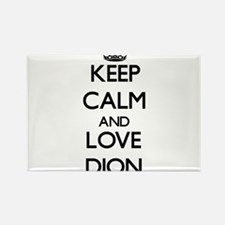 Keep calm and love Dion Magnets