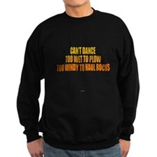 Cant Dance Sweatshirt
