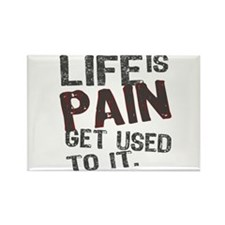 Life is Pain Rectangle Magnet (100 pack)