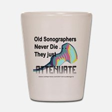 Old Sonographers Never Die Shot Glass