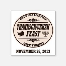 "Once in a Lifetime Thanksgi Square Sticker 3"" x 3"""
