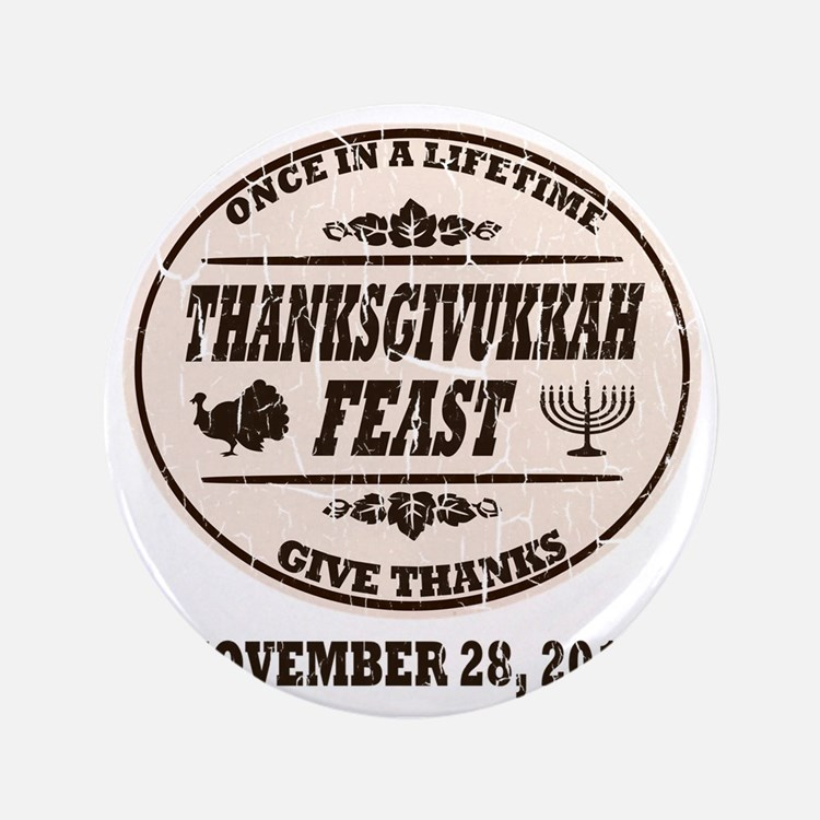 "Vintage Once in a Lifetime Thanksgivuk 3.5"" Button"