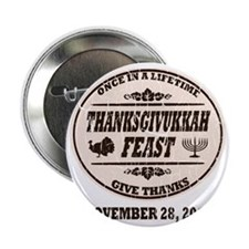 """Vintage Once in a Lifetime Thanksgivu 2.25"""" Button"""