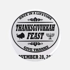 "Celebrate Once in a Lifetime Thanksgiv 3.5"" Button"