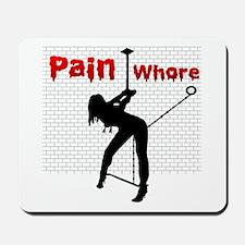 Pain Whore  Mousepad