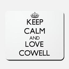 Keep calm and love Cowell Mousepad