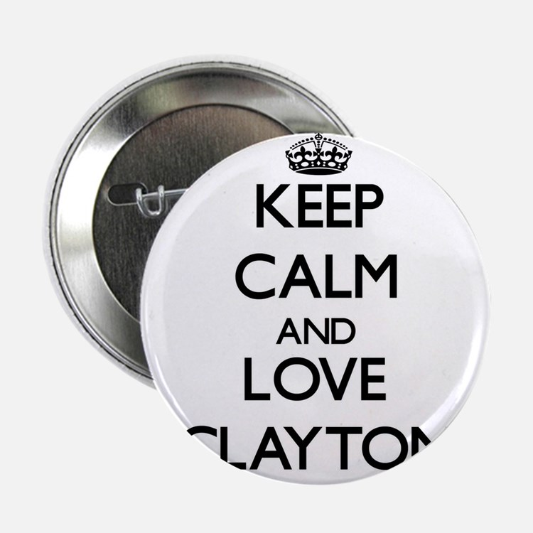 "Keep calm and love Clayton 2.25"" Button"