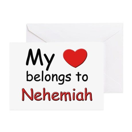 My heart belongs to nehemiah Greeting Cards (Packa