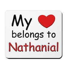 My heart belongs to nathanial Mousepad