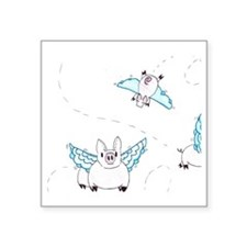 "When Pigs Fly - Idiom Square Sticker 3"" x 3"""