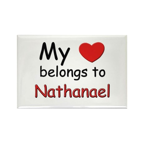 My heart belongs to nathanael Rectangle Magnet