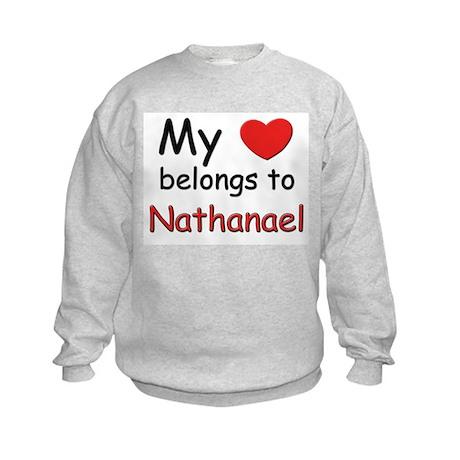 My heart belongs to nathanael Kids Sweatshirt