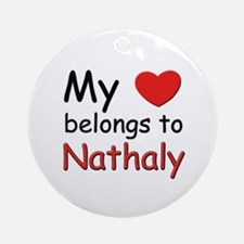 My heart belongs to nathaly Ornament (Round)